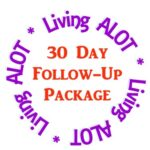 30 Day Follow-Up Package - Weekly